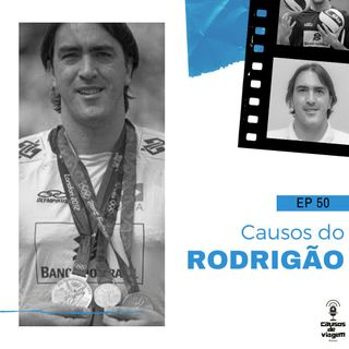EP 50 - Causos do Rodrigão