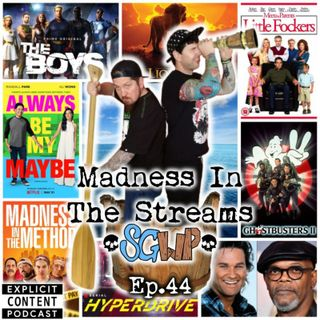 Ep 44 - Madness In The Streams