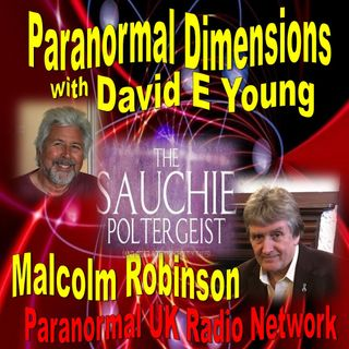 Paranormal Dimensions - Malcolm Robinson - The Sauchie Poltergeist - 06/14/2021