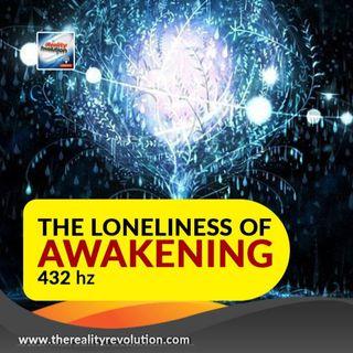 The Loneliness of Awakening