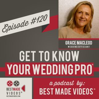 Episode 120 (Grace MacLeod, Wedding Officiant)