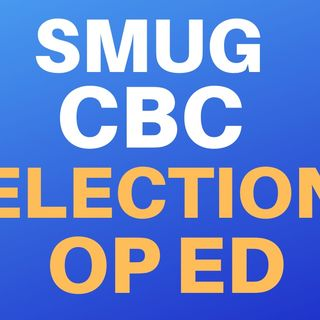 SMUG CBC ELECTION OP-ED