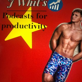 J Whit's: Podcasts For Productivity