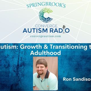 Autism: Growth & Transitioning to Adulthood