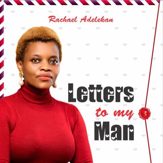 LETTERS TO MY MAN SERIES