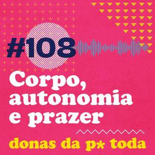 #108 - Corpo, autonomia e prazer: um papo vida real sobre vibradores