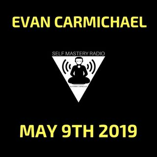 EVAN CARMICHAEL - Will Be On Self Mastery Radio MAY 9th 2019