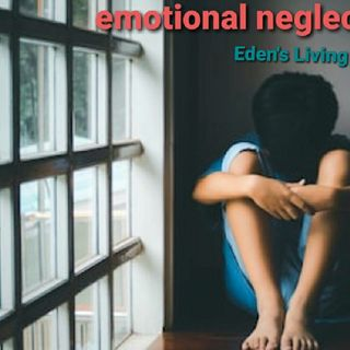 Emotional NEGLECT