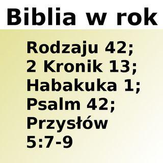 042 - Rodzaju 42, 2 Kronik 13, Habakuka 1, Psalm 42, Przysłów 5:7-9
