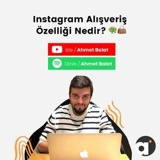 Instagram Alışveriş Özelliği Nedir?