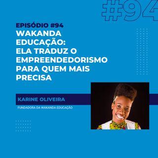 #94 - Wakanda Educação: ela traduz o empreendedorismo para quem mais precisa