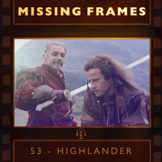 Episode 53 - Highlander