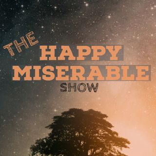 Happy Miserable