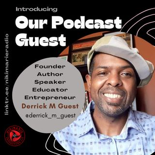 S03 E17: Interview with Author, Teacher, Keynote Speaker & Entrepreneur, Derrick M Guest