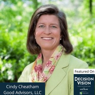 Decision Vision Episode 78:  Should I Join a Non-Profit Board? – An Interview with Cindy Cheatham, Good Advisors