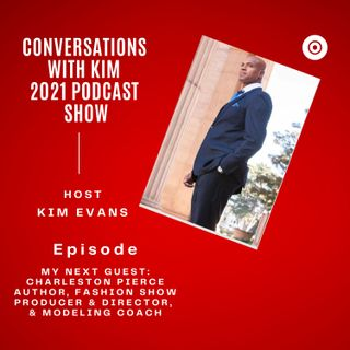 Episode #9: What is Your Love Language with special Guest, Charleston Pierce and Host, Kim Evans