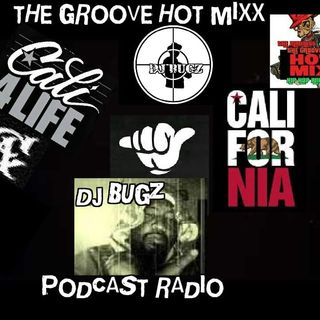 THE GROOVE HOT MIXX PODCAST RADIO WIT DJ BUGZ