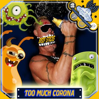 Too Much Corona