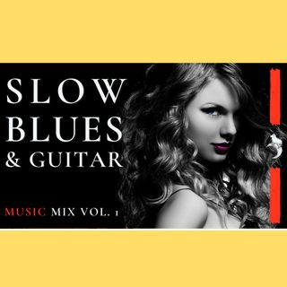 SLOW BLUES GUITAR | Music & Sound #relaxing #mix #compilation