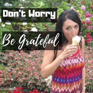 8-17-18 #2 Don't Worry - Be Grateful   From the Series- They Will Know We are Christians By Our Love.Fruitful Harvest - 8:31:18, 9.49 AM