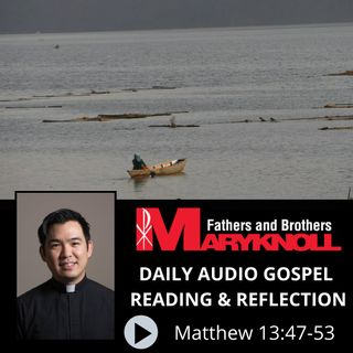 Matthew 13:47-53, Daily Gospel Reading and Reflection