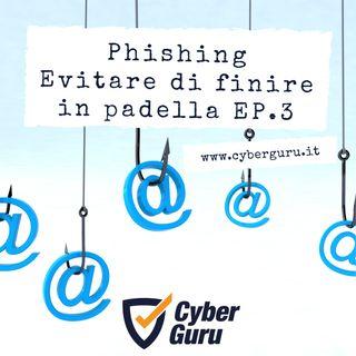 Phishing - Ep.3 - Suggerimenti pratici per evitare di finire in padella