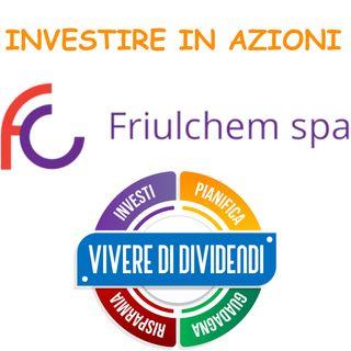 INVESTIRE IN AZIONI Friulchem - ne parliamo con il CEO Disma Giovanni Mazzola