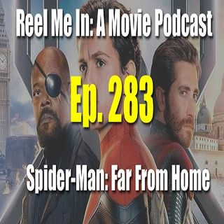 Ep. 283: Spider-Man: Far From Home