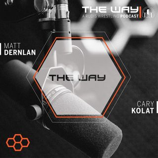 The Way #16 | A RUDIS Wrestling Podcast: Make Your Bed: Failure Can Make You Stronger
