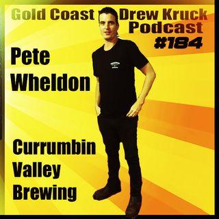 #184 – Pete Wheldon – Currumbin Valley Brewing – Beer Beer Beer – 1st Birthday Cheers! - Gold Coast vs Drew Kruck