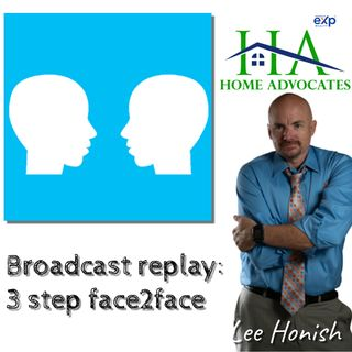 3 Steps for face2face | Lee Honish | 833-969-4673