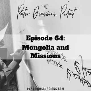 Mongolia and Missions