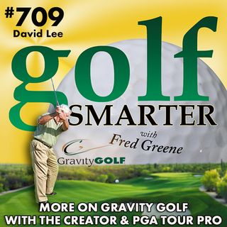 More on Gravity Golf with the Founder and Former PGA Tour Pro, David Lee