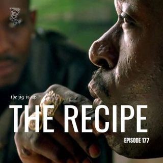 Episode 177: The Recipe
