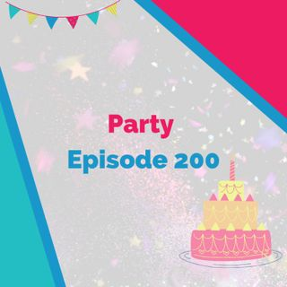 Episode 200 Party Live Stream 🎂