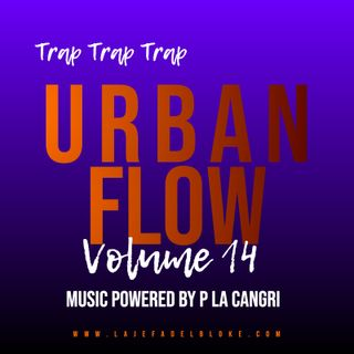 Urban Flow #14 Mix Powered by P La Cangri