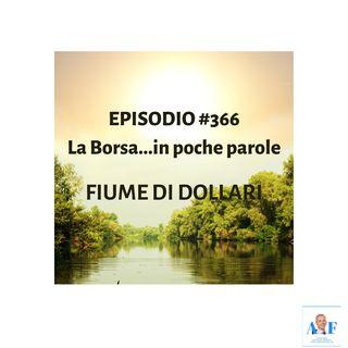 Episodio 366 La Borsa in poche parole - Fiume di dollari