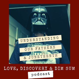 Understanding Our Fathers and Juneteenth