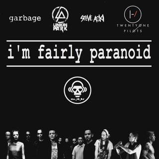 Kill_mR_DJ - I'm Fairly Paranoid (Garbage VS twenty one pilots VS Linkin Park ft.Steve Aoki)