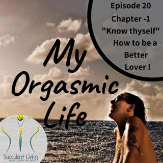 Ep. 20-Chapter 1- Know thyself -of How to be a better lover series with Gaia Morrissette