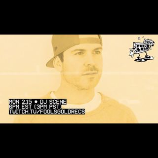 Episode 123: DJ Scene x Fools Gold Twitch (LIVE Feb15 2021)
