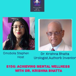 E156: Achieving Mental Wellness With Dr. Krishna Bhatta