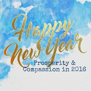Happy New Year: Prosperity & Compassion in 2016