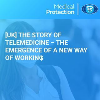 [UK] The Story of Telemedicine – the emergence of a new way of working
