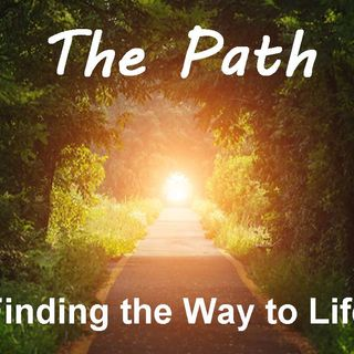 THE PATH - pt4 - The Way To Life