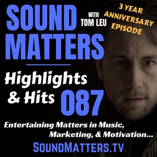087: Highlights & Hits (3 Year Anniversary Show)
