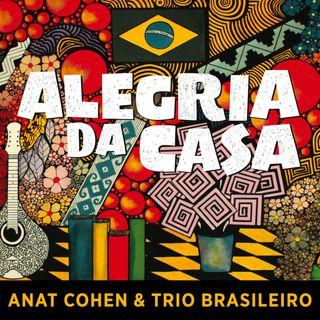Anat Cohen & Trio Brasileiro - Alegria da casa