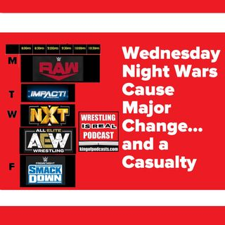 Wednesday Night Wars Cause Major Change and a Casualty : KOP 09.26.19