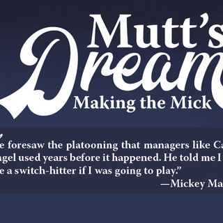 Books on Sports: Guest Author Howard Burman  Mutt's Dream, Making the Mick. The book is about Mickey Mantles early days.