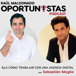 Ep.5 Cómo trabajar con una agencia digital con Sebastián Moglia ShakeAgain.com